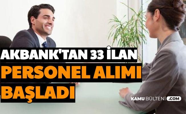 33 İlan Yayınlandı-Akbank Personel Alımı Başvurusu Başladı