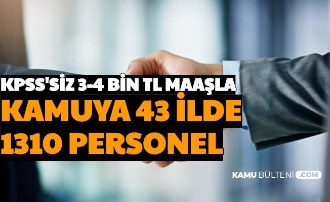 43 Şehirde Kamuya KPSS'siz 1310 Memur Personel Alımı-3-4 Bin TL Maaşla