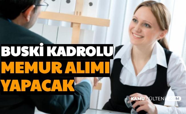 Bursa Büyükşehir Belediyesi BUSKİ Memur Alımı Yapacak