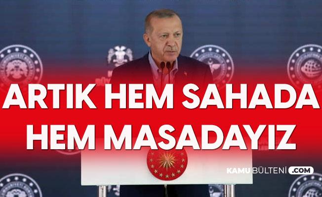 Cumhurbaşkanı Erdoğan: Artık Hem Sahada, Hem Masadayız