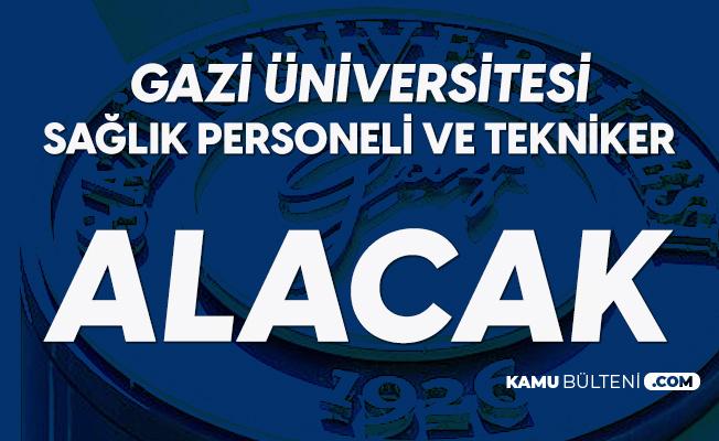 Gazi Üniversitesi'ne Sağlık Personeli ve Tekniker Alımı Yapılacak