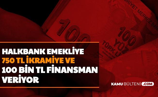 Halkbank'tan Emekliye 750 TL İkramiye ve 100 Bin TL'ye Kadar Nakit Kredi