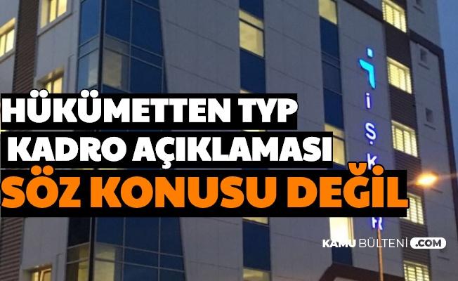 Hükümetten TYP İşçilerine Kadro Verilecek mi? Sorusuna Cevap