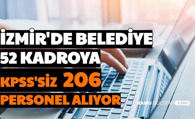 İzmir Büyükşehir Belediyesi KPSS'siz Kadrolu 206 Personel Alımı Yapıyor