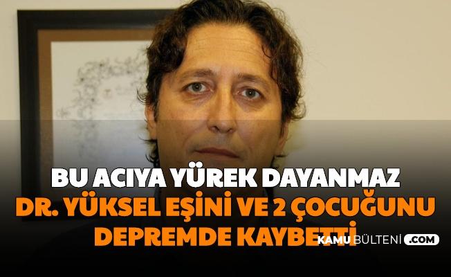 İzmir Depreminden Acı Haber: Dr. Nuri Seha Yüksel Eşi ve 2 Çocuğunu Kaybetti