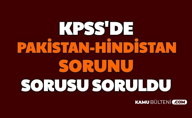 KPSS Önlisans'ta Soruldu: Pakistan Hindistan Arasındaki Sorun Nedir?