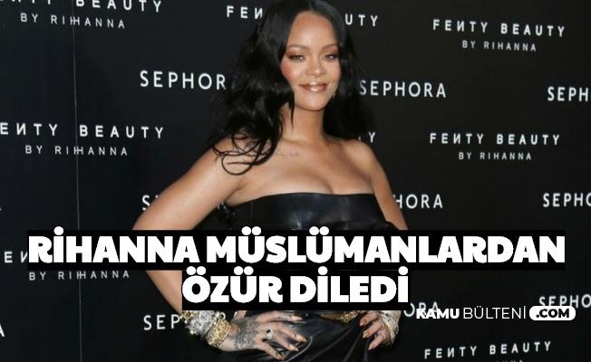 Rihanna, O Sözleri Sonrası Müslümanlardan Özür Diledi