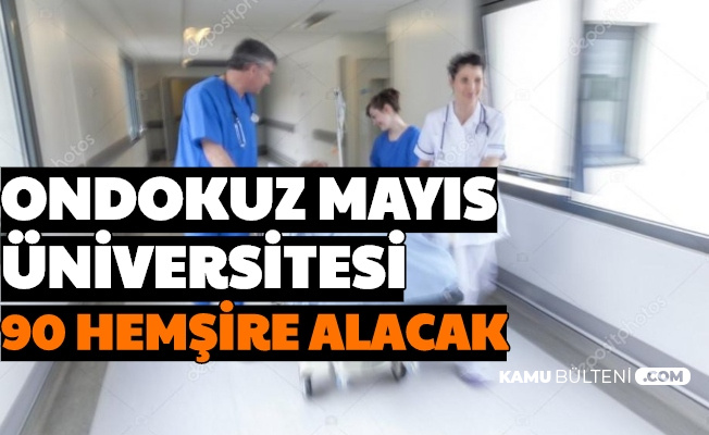 Samsun Ondokuz Mayıs Üniversitesi 90 Hemşire Alımı Yapacak