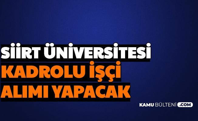 Siirt Üniversitesi 62 Kadrolu İşçi Alımı Yapacak (Elektrikçi, Sıhhi Tesisatçı, Sıvacı, Soğutma, Güvenlik ve Temizlik Görevlisi)