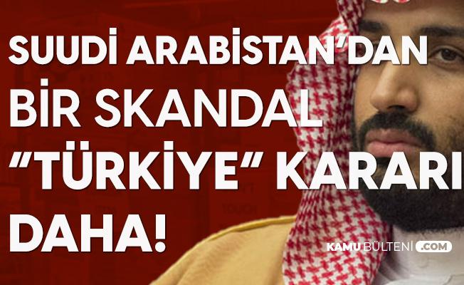 Suudi Arabistan Yönetiminin 'Skandal' Türkiye Hamlesinin Ardından Bir Skandal Daha: Türk Mallarına Dokunmayın
