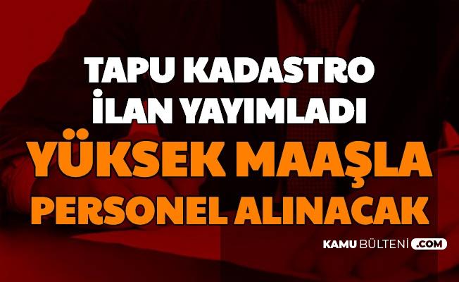 Tapu Kadastro'ya Yüksek Maaşla Personel Alınacak