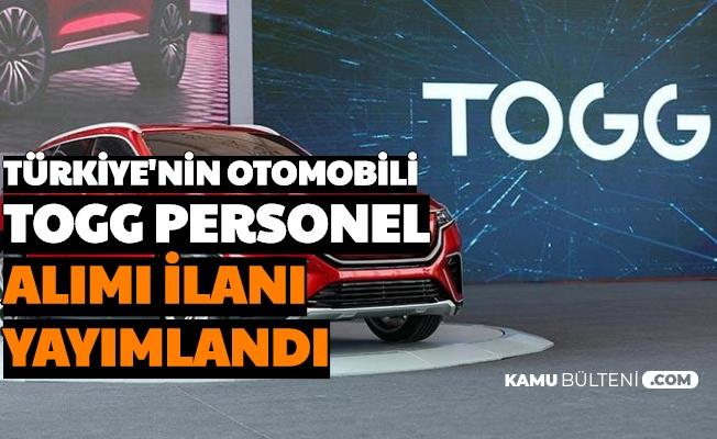 Türkiye'nin Otomobili TOGG Personel Alımı İlanları Yayımlandı-İşte TOGG İş Başvurusu