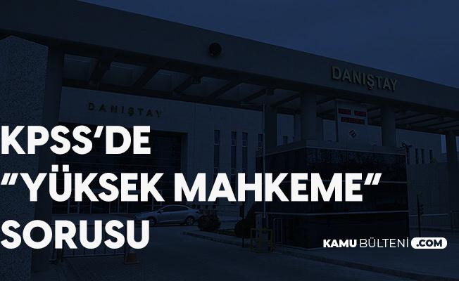 22 Kasım KPSS'de Yüksek Mahkeme Sorusu