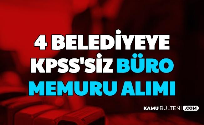 3-4 Bin TL Maaşla: 4 Belediyeye KPSS'siz Büro Memuru Alımı