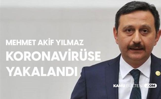 AK Parti Kocaeli Milletvekili Mehmet Akif Yılmaz'ın Koronavirüs Testi Pozitif Çıktı