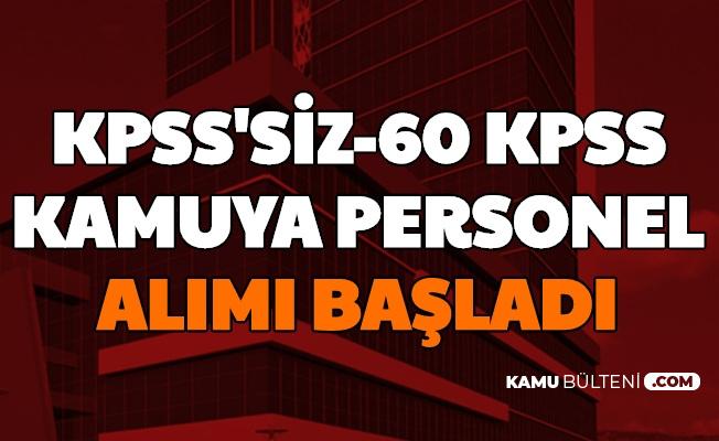 Başvurular Bugün Başladı: Devlete KPSS'siz ve 60 KPSS ile Personel Alımı