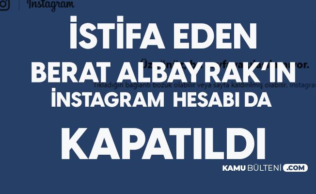 Berat Albayrak'ın İnstagram Hesabı da Kapatıldı