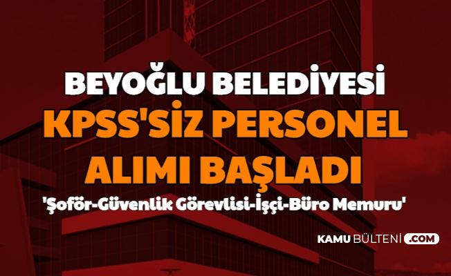 Beyoğlu Belediyesi KPSS'siz Personel Alıyor... Şoför-Güvenlik Görevlisi-İşçi-Büro Memuru