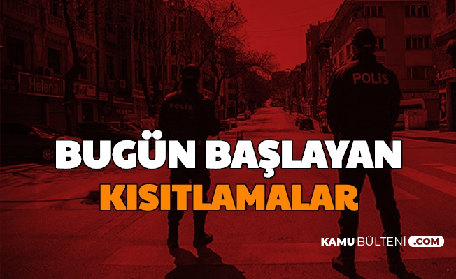 20 Kasım Bugün Sokağa Çıkma Yasağı Var mı? Bakkal, AVM, Berber ve Marketlerin Kapanma Saati