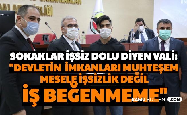 """Diyarbakır Valisi: """"Mesele İşsizlik Değil Mesleksizlik, İş Beğenmeme"""""""