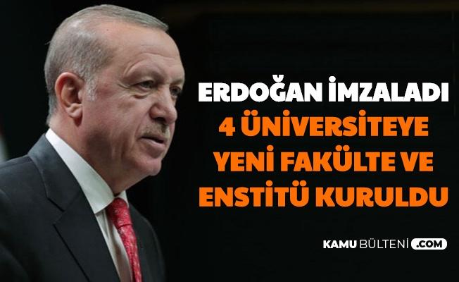Erdoğan İmzaladı: 4 Üniversiteye Yeni Fakülte-Enstitü Açıldı, 8 Yüksekokul ve Enstitü Kapatıldı