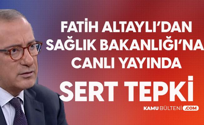 Fatih Altaylı'dan Sağlık Bakanlığı'na Canlı Yayında Sert Tepki: Açıklanan Rakamlar Türk Toplumuyla Dalga Geçer Gibi
