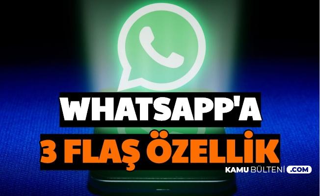 Flaş Güncelleme: WhatsApp'a Yeni Özellikler Geliyor