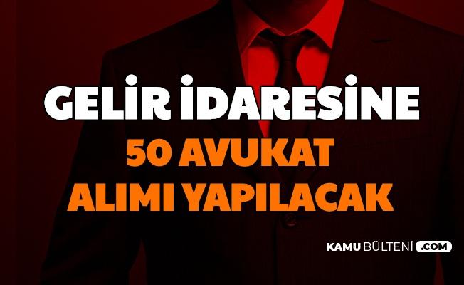 Gelir İdaresi'ne 50 Avukat Alımı Yapılacak