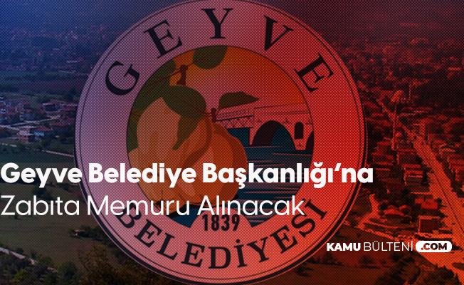 Geyve Belediyesi Zabıta Memuru Alımı Yapacak - Başvurular 25 Kasım'da Son Buluyor