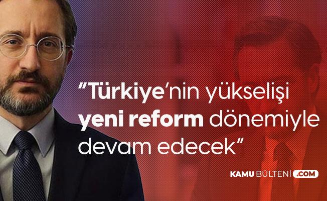 İletişim Başkanı Fahrettin Altun: Türkiye'nin Yükselişi Yeni Reform Dönemiyle Sürecek