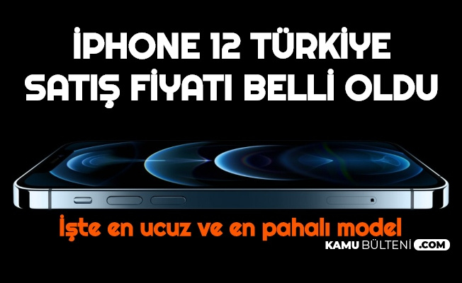 İPhone 12 Türkiye Fiyatları Belli Oldu: İşte iPhone 12 Mini, iPhone 12, iPhone 12 Pro ve iPhone 12 Pro Max Fiyatları