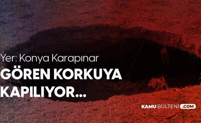 Konya'da Bir Obruk Daha! Görenler Şaşkınlığını Gizleyemedi