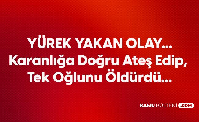 Konya Seydişehir'de Yürek Yakan Olay... Tek Oğlunu Yanlışlıkla Öldürdü