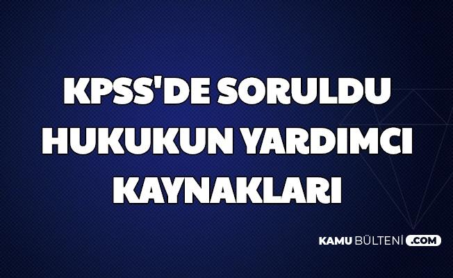 KPSS Sorusu: Hukukun Yardımcı Kaynakları Nelerdir?