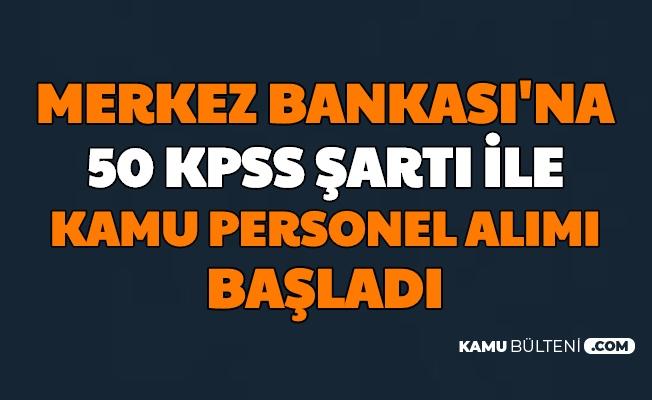 Merkez Bankası 50 KPSS ile Personel Alımı Başvurusu Başladı