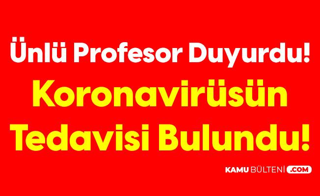 Prof. Dr. Çilingiroğlu Açıkladı: Koronavirüsün Tedavisi Bulundu