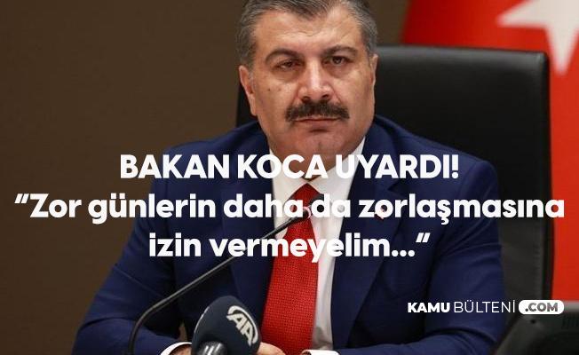 Sağlık Bakanı Fahrettin Koca'dan İzmir Uyarısı: Zor Günlerin Daha da Zorlaşmasına İzin Vermeyelim