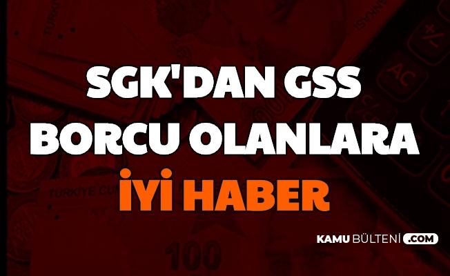 SGK Açıkladı: GSS Borcu Olanlara İyi Haber