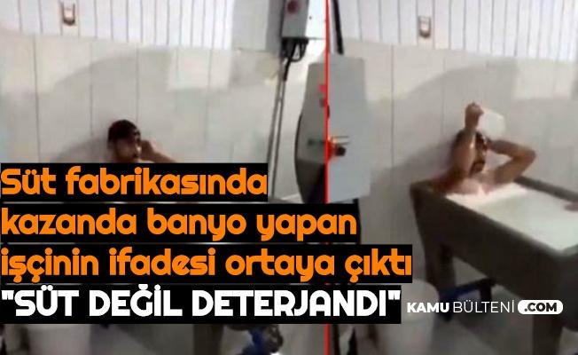 """Süt Fabrikasında, Kazanın İçinde Banyo Yapan İşçi: """"Süt Değil Deterjandı"""""""