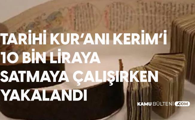 Tarihi Kur'anı Kerim'i 10 Bin Liraya Satmaya Çalışırken Yakalandı
