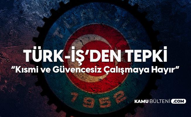 Türk İş'ten Kıdem Tazminatı Tepkisi:  Geleceğimizle Oynamayın