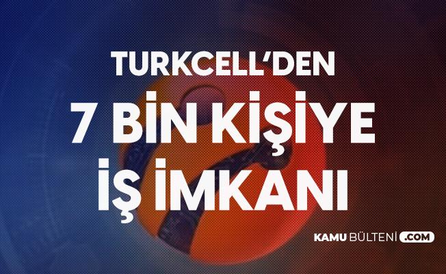 Turkcell 2020'yi 7 Bin Personel Alımıyla Tamamlayacak