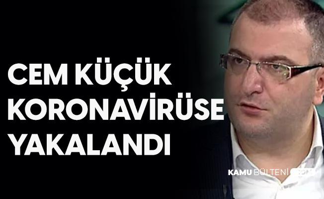 Türkiye Gazetesi Yazarı Cem Küçük'ün Koronavirüs Testi Pozitif Çıktı
