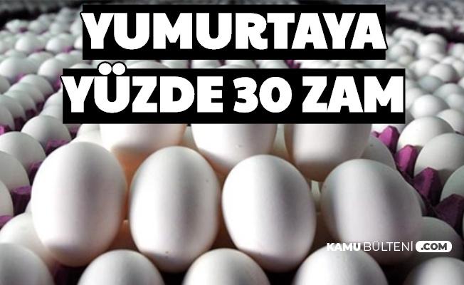 Yumurta Fiyatlarına Yüzde 30 Zam