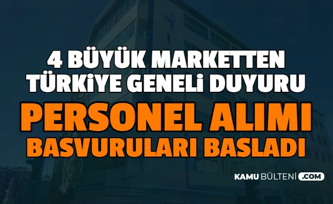 4 Büyük Marketten Türkiye Geneli 3 Bin TL Maaşla Personel Alımı (Şok, Migros, A101, Bim İş Başvuru Formu)