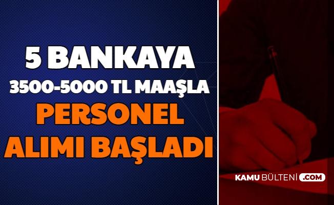 5 Bankaya 3500-5000 TL Maaşla Personel Alımı Başladı-En Az Lise
