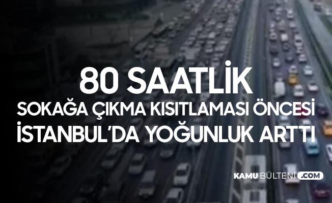 80 Saatlik Kısıtlama Öncesi İstanbul'da Trafik Yoğunluğu Artıyor