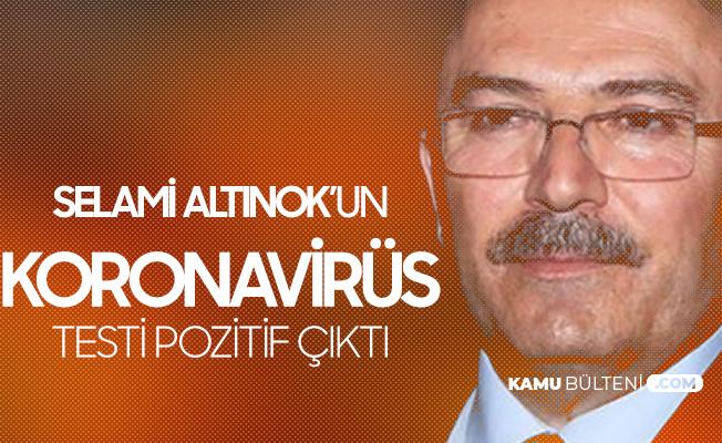 AK Parti Erzurum Milletvekili Selami Altınok Koronavirüse Yakalandı