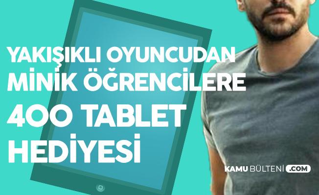 Başarılı Oyuncu Tolgahan Sayışman, Uzaktan Eğitim Gören Öğrencilere 400 Tablet Hediye Etti