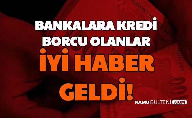 Bu Bankalara Kredi Borcu Olanlara İyi Haber Geldi (Temel İhtiyaç Kredisi Ziraat, Vakıf, Halkbank, Akbank, YKB, ING, İş Bankası, QNB-Denizbank-TEB-Garanti BBVA)